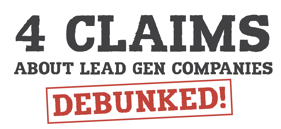 4 claims lead gen companies debunked